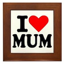 I love Mum Framed Tile