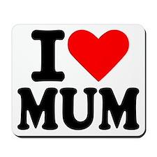 I love Mum Mousepad