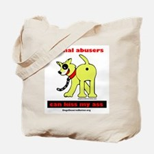 Animal Abusers Can Kiss It! Tote Bag