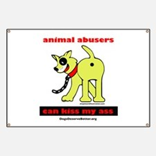 Animal Abusers Can Kiss It! Banner