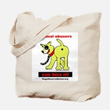 Animal Abusers Can Kiss It! Tote Bag