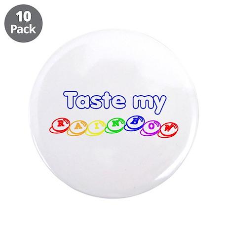 """Taste my rainbow! 3.5"""" Button (10 pack)"""