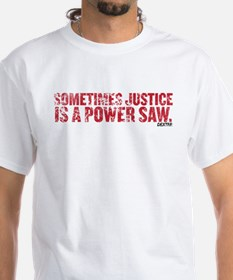 Power Saw Justice Shirt