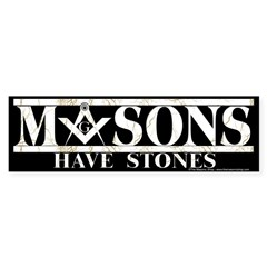 Masons Have Stones Bumper Sticker