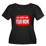 As Seen On Your Mom Women's Plus Size Scoop Neck D