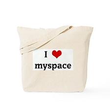 I Love myspace Tote Bag