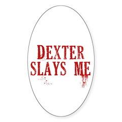 Dexter Slays Me Oval Sticker (10 pk)