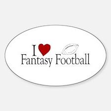 I Love Fantasy Football Oval Decal