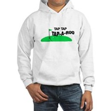 Tap-a-roo Hoodie
