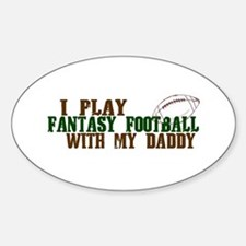 Fantasy Football with Daddy Oval Decal