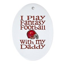 Fantasy Football with Daddy Oval Ornament
