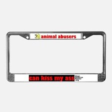 Animal Abusers Can Kiss It! License Plate Frame