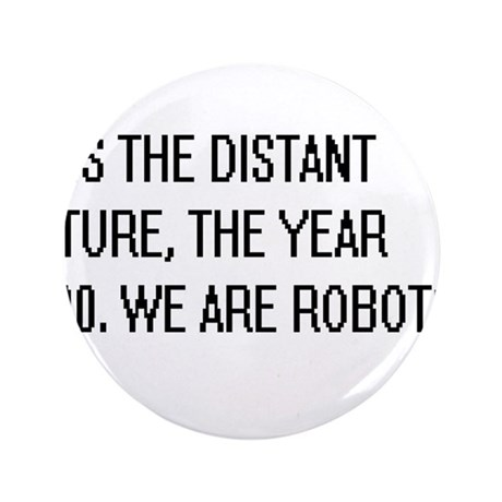 """We Are Robots 3.5"""" Button (100 pack)"""