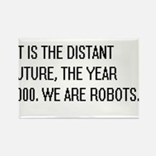 We Are Robots Rectangle Magnet