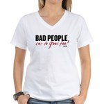 Bad People Can Do Good Too! Women's V-Neck T-Shirt