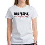 Bad People Can Do Good Too! Women's T-Shirt