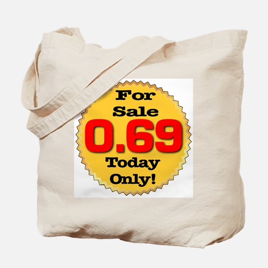 For Sale 0.69 Today Only Tote Bag