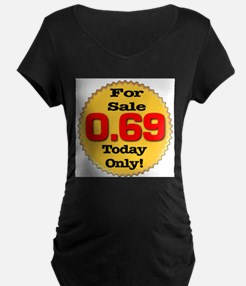 For Sale 0.69 Today Only T-Shirt
