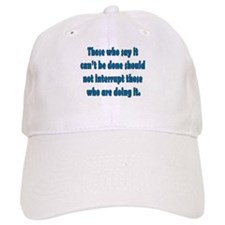 Can't Be Done Baseball Cap