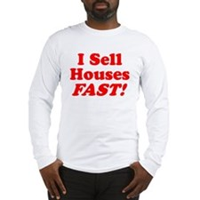 I Sell Houses Long Sleeve T-Shirt