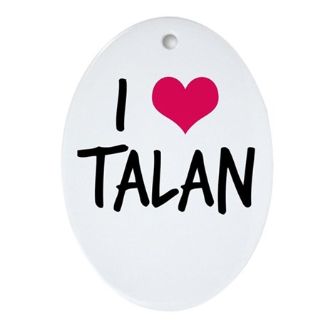 i love talan Oval Ornament