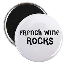 FRENCH WINE ROCKS Magnet