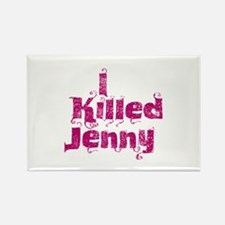 I Killed Jenny (L Word) Rectangle Magnet