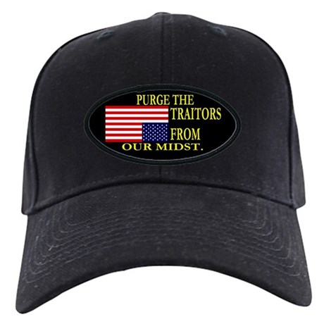 PURGE THE TRAITORS FROM OUR MIDST. Black Cap