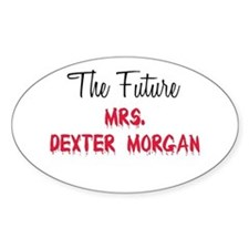 The Future Mrs. Dexter Morgan Oval Decal