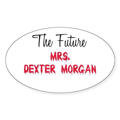 The Future Mrs. Dexter Morgan Oval Sticker
