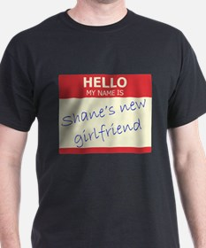 Shane's New Girlfriend T-Shirt