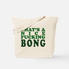 That's A Nice Bong Tote Bag