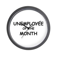 unemployee of the month Wall Clock