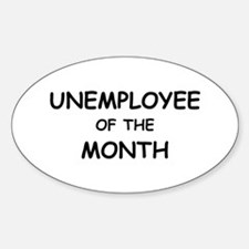 unemployee of the month Oval Decal