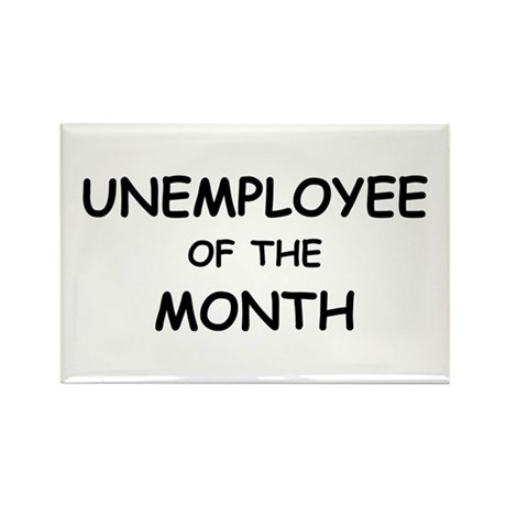 unemployee of the month Rectangle Magnet