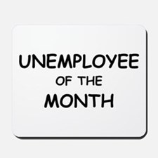 unemployee of the month Mousepad