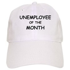 unemployee of the month Baseball Cap