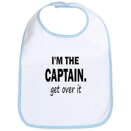 I'M THE CAPTAIN. GET OVER IT Bib