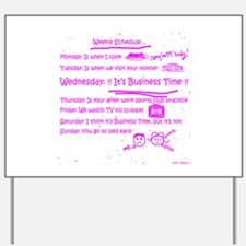 Business Time Weekly Schedule Yard Sign