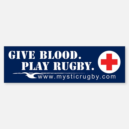 """Give Blood Play Rugby"" Bumper Bumper Bumper Sticker"