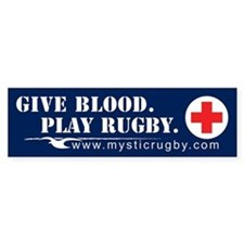 """Give Blood Play Rugby"" Bumper Bumper Sticker"