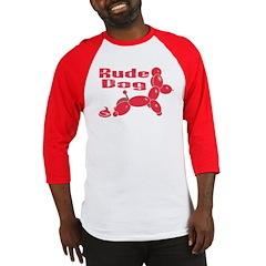Rude Balloon Dogs Baseball Jersey