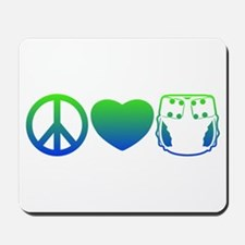 Peace, Love, Cloth Blue/Green Mousepad