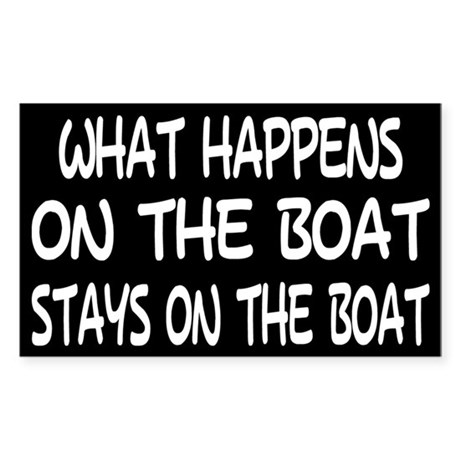 WHAT HAPPENS ON THE BOAT - Rectangle Sticker