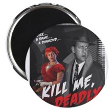 "Kill Me Deadly 2.25"" Magnet (100 pack)"