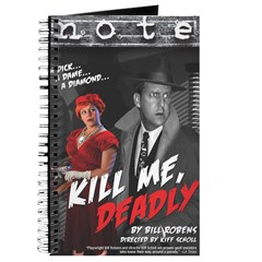 Kill Me Deadly Journal