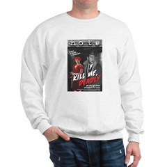 Kill Me Deadly Sweatshirt