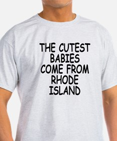 The cutest babies come from Rhode Island T-Shirt