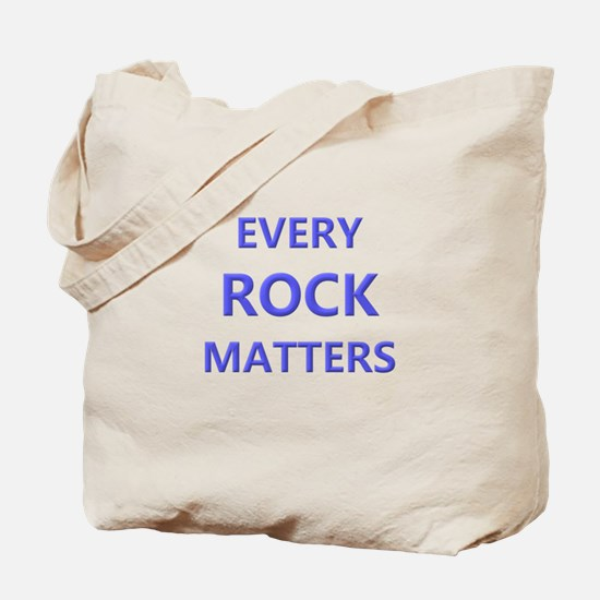 EVERY ROCK MATTERS Tote Bag