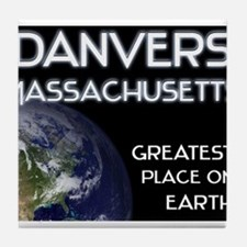 danvers massachusetts - greatest place on earth Ti